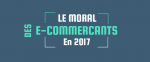 E-commerce : le moral des e-marchands en 2017