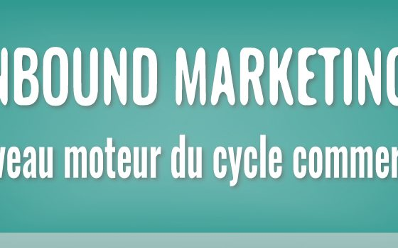 Inbound marketing, nouveau moteur du cycle commercial