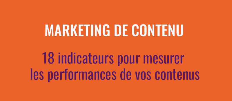 Marketing de contenu : 18 indicateurs pour mesurer les performance de vos contenus